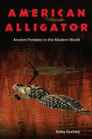 American alligator : ancient predator in the modern world