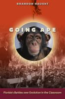Going ape : Florida's battles over evolution in the classroom