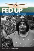 Fed up : the high costs of cheap food