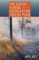 Fire ecology of Florida and the southeastern coastal plain /