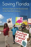 Saving Florida : women's fight for the environment in the twentieth century