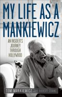 My life as a Mankiewicz [electronic resource] : an insider's journey through Hollywood
