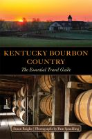 Kentucky bourbon country : the essential travel guide