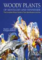Woody plants of Kentucky and the Tennessee : the complete winter guide to their identificaiton and use
