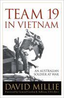 Team 19 in Vietnam : an Australian soldier at war