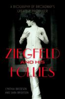 Ziegfeld and his Follies : a biography of Broadway's greatest producer