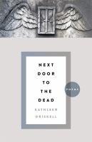 Next door to the dead : poems