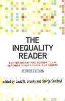 The inequality reader : contemporary and foundational readings in race, class, and gender