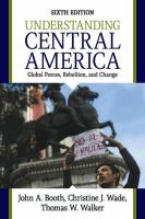 Understanding Central America : global forces, rebellion, and change