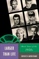 Larger than life : movie stars of the 1950s