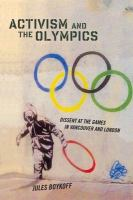 Activism and the Olympics : dissent at the games in Vancouver and London