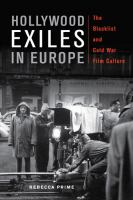 Hollywood exiles in Europe : the blacklist and cold war film culture