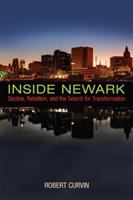 Inside Newark : decline, rebellion, and the search for transformation