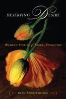 Deserving desire : women's stories of sexual evolution