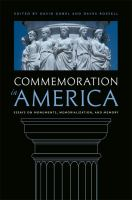 Commemoration in America : essays on monuments, memorialization, and memory