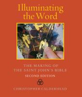 Illuminating the word : the making of the Saint John's Bible