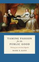 Taming passion for the public good : policing sex in the early republic