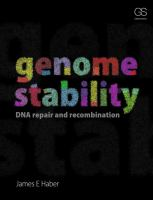 Genome stability : DNA repair and recombination