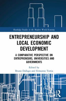 Book cover for Entrepreneurship and local economic development [electronic resource] : a comparative perspective on entrepreneurs, universities and governments / edited by Bruno Dallago and Ermanno Tortia