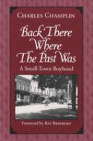 Back There Where the Past Was [electronic resource]: A Small-Town Boyhood