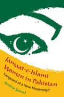 Jamaat-e-Islami women in Pakistan : vanguard of a new modernity?