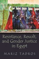 Resistance, revolt, and gender justice in Egypt /