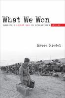 What we won : America's secret war in Afghanistan, 1979-89
