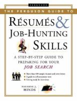 The Ferguson guide to résumés and job-hunting skills : a step-by-step guide to preparing for your job search