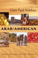 Arab/American : landscape, culture, and cuisine in two great deserts