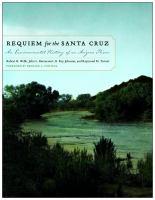 Requiem for the Santa Cruz : an environmental history of an Arizona river