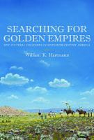 Searching for golden empires : epic cultural collisions in sixteenth-century America