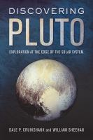 Discovering Pluto : exploration at the edge of the solar system /