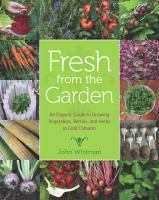 Fresh from the garden : an organic guide to growing vegetables, berries, and herbs in cold climates