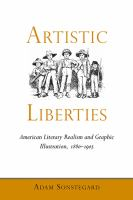 Artistic liberties : American literary realism and graphic illustration, 1880-1905