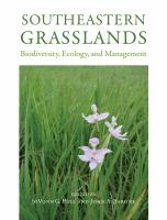 Southeastern grasslands : biodiversity, ecology, and management /