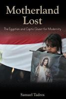 Motherland lost : the Egyptian and coptic quest for modernity