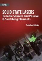Solid state lasers [electronic resource] : tunable sources and passive q-switching elements