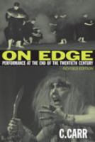 On edge : performance at the end of the twentieth century