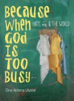 Because When God Is Too Busy: Haïti, Me & the World