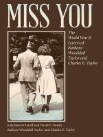Miss you : the World War II letters of Barbara Wooddall Taylor and Charles E. Taylor