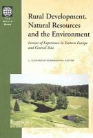Rural Development, Natural Resources, and the Environment [electronic resource]: Lessons of Experience in Eastern Europe and Central Asia