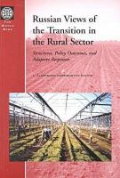 Russian Views of the Transition in the Rural Sector [electronic resource]: Structures, Policy Outcomes, and Adaptive Responses