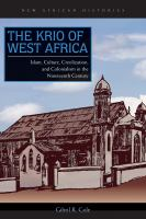 Krio of West Africa : Islam, culture, creolization, and colonialism in the Nineteenth century /