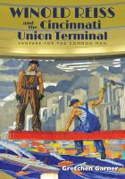 Winold Reiss and the Cincinnati Union Terminal : fanfare for the common man