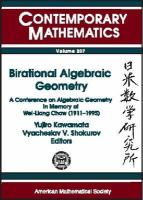 Birational Algebraic Geometry [electronic resource]: A Conference on Algebraic Geometry in Memory of Wei-Liang Chow (1911-1995)