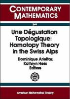 Une Degustation Topologique [electronic resource]: Homotopy Theory in the Swiss Alps