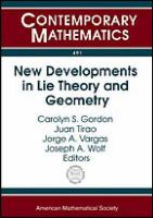 New developments in lie theory and geometry [electronic resource] : Sixth Workshop on Lie Theory and Geometry, November 13-17, 2007 : Cruz Chica, Córdoba, Argentina