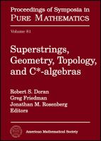Superstrings, geometry, topology, and C*-algebras [electronic resource] : [NSF-CBMS Conference Topology, C*-algebras, and String Duality, May 18-22, 2009, Texas Christian University,             Fort Worth, Texas]