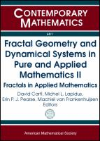 Fractal geometry and dynamical systems in pure and applied mathematics II [electronic resource] : fractals in applied mathematics