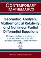 Geometric analysis, mathematical relativity, and nonlinear partial differential equations [electronic resource] : Southeast Geometry Seminars Emory University, Georgia Institute             of Technology, University of Alabama, Birmingham, and the University of Tennessee, 2009-2011